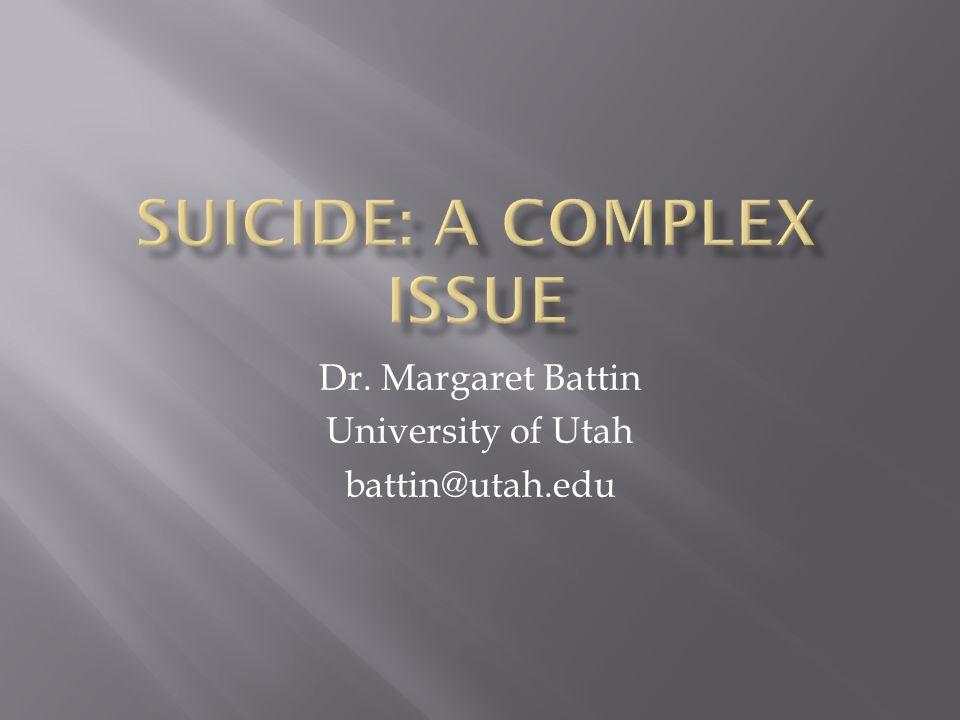 Dr. Margaret Battin University of Utah battin@utah.edu