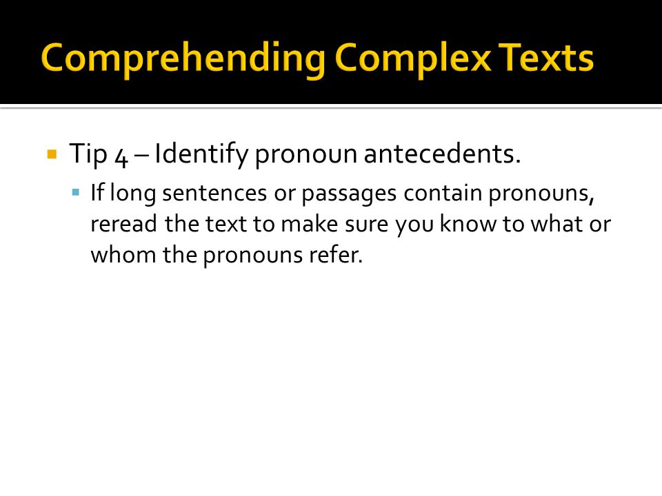 Tip 4 – Identify pronoun antecedents.