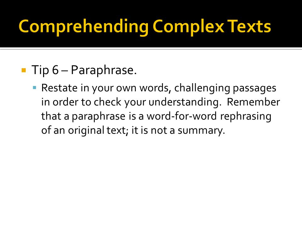 Tip 6 – Paraphrase.