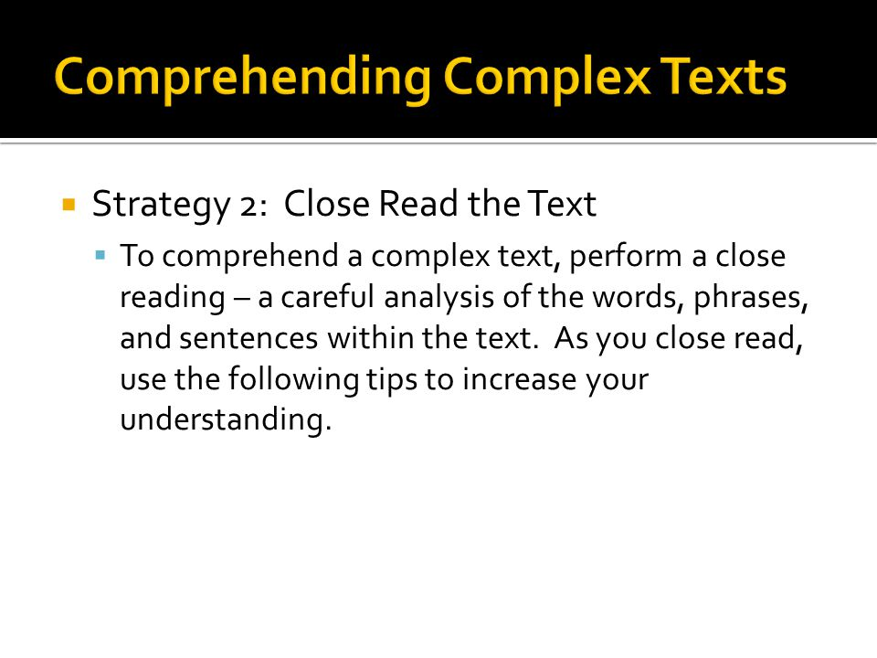 Tip 1 – Break down long sentences into parts.Look for the subject of the sentence and its ver.