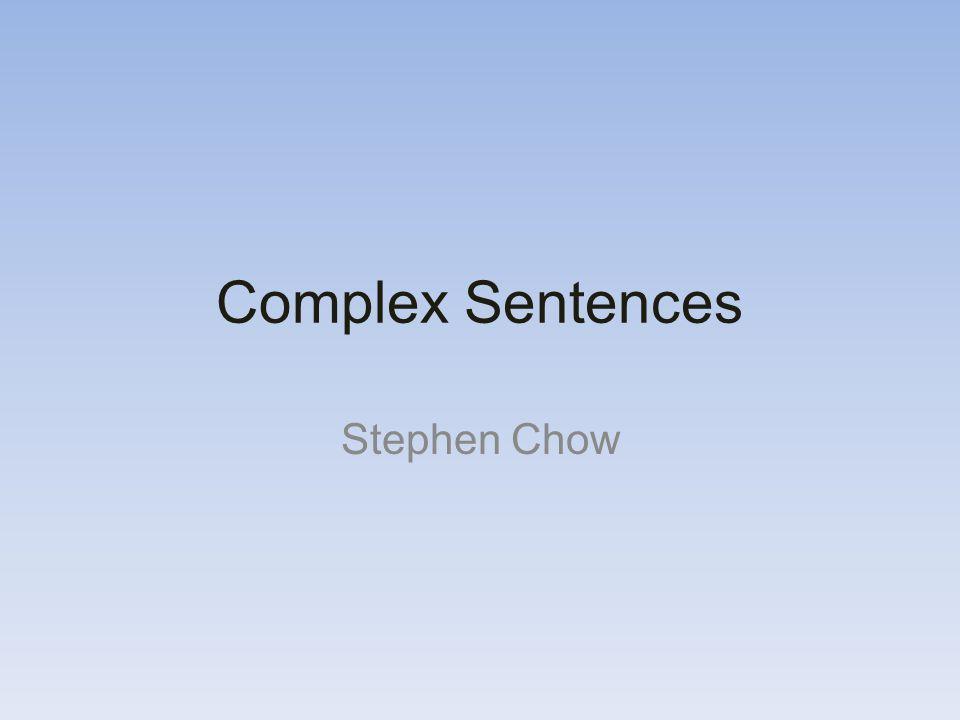 Complex Sentences Stephen Chow