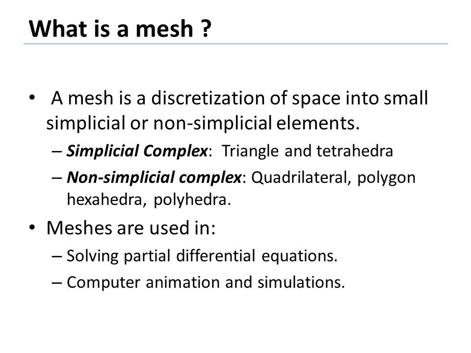 Hex meshing Large number of heuristic methods.No algorithm for automatic meshing.