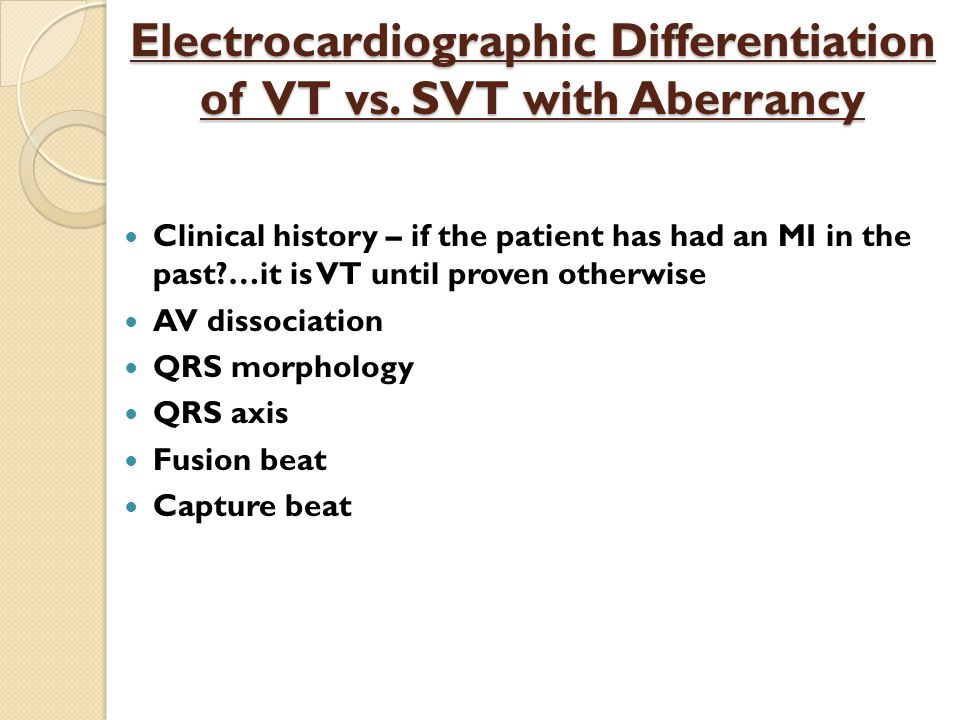 Electrocardiographic Differentiation of VT vs.