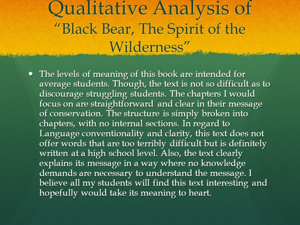 Qualitative Analysis of Black Bear, The Spirit of the Wilderness The levels of meaning of this book are intended for average students.