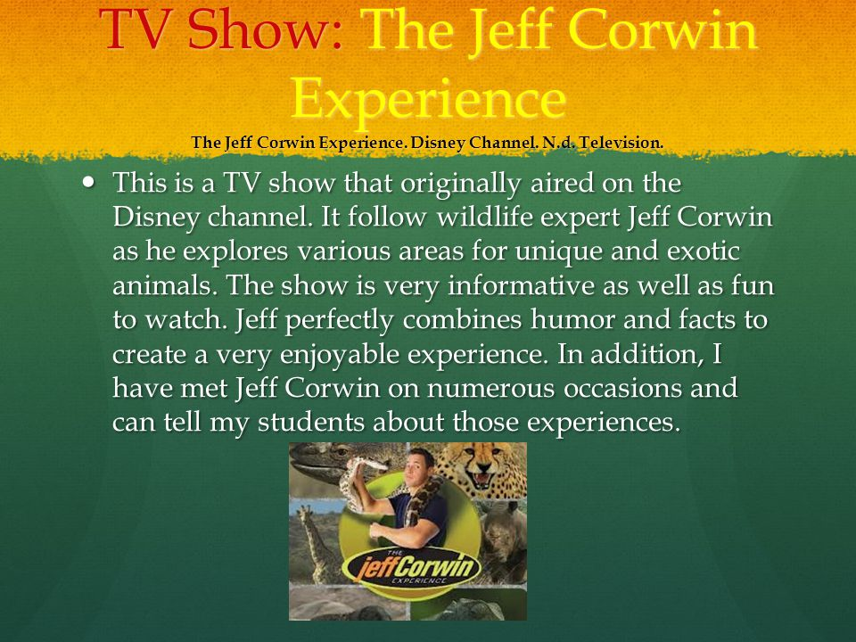 TV Show: The Jeff Corwin Experience The Jeff Corwin Experience.