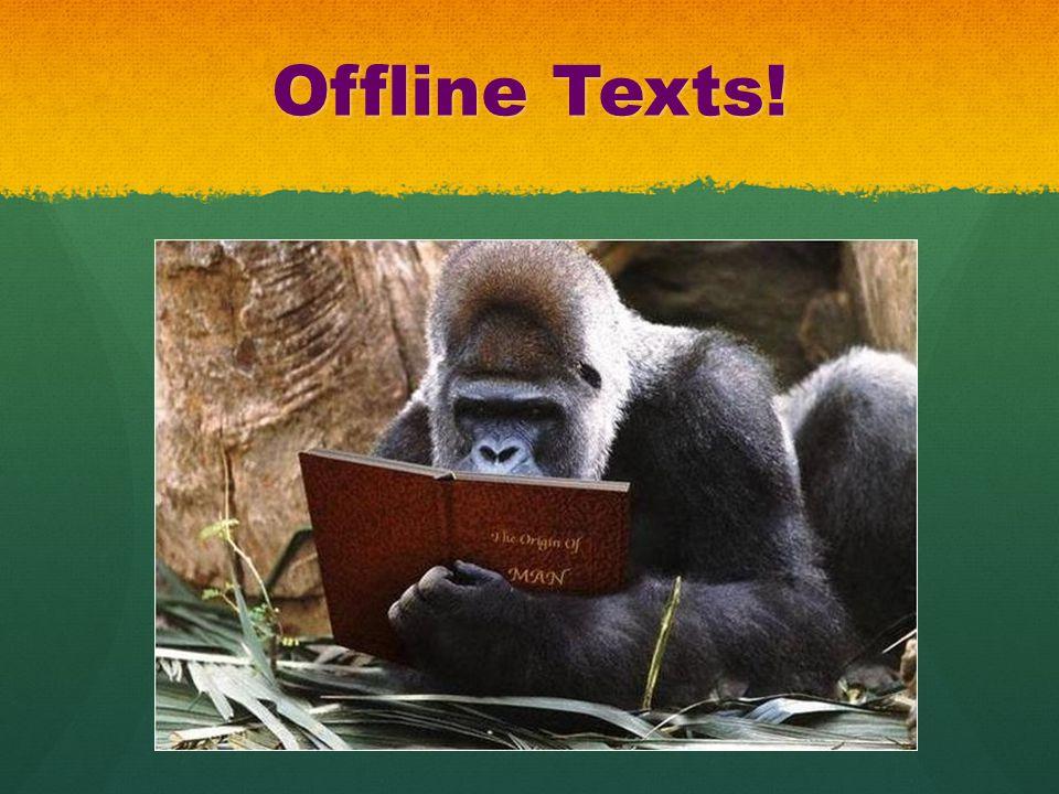 Offline Texts!
