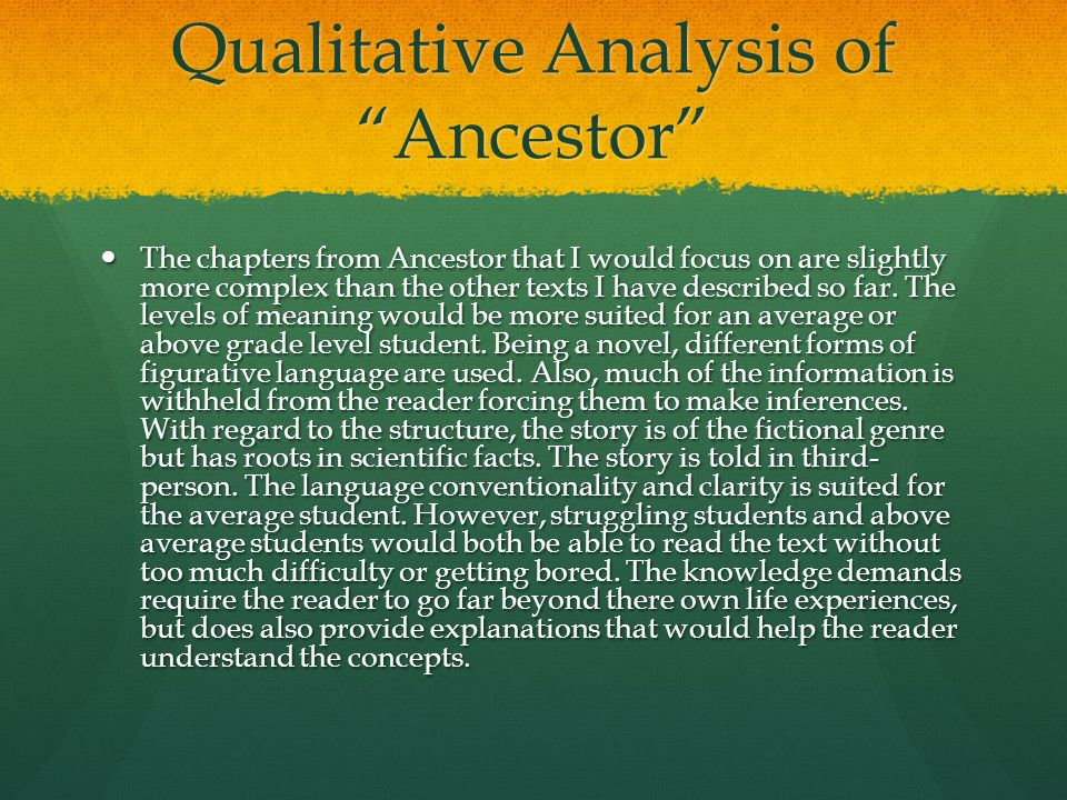 Qualitative Analysis of Ancestor The chapters from Ancestor that I would focus on are slightly more complex than the other texts I have described so far.