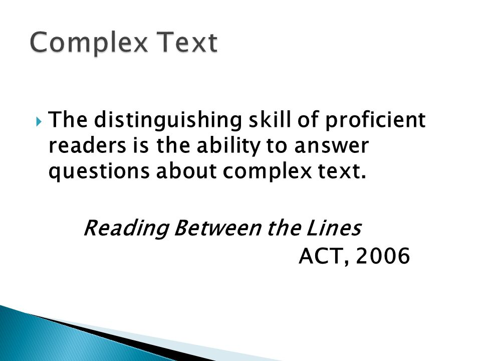 The Smarter Balanced Assessments will emphasize the central importance of a text- based reading approach.