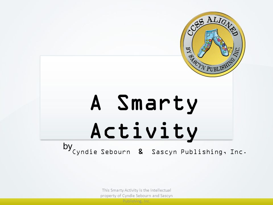 A Smarty Activity Cyndie Sebourn & Sascyn Publishing, Inc.