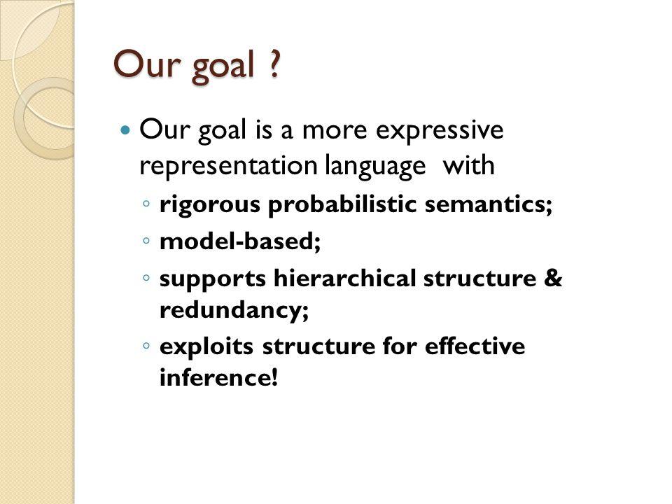 Our goal .