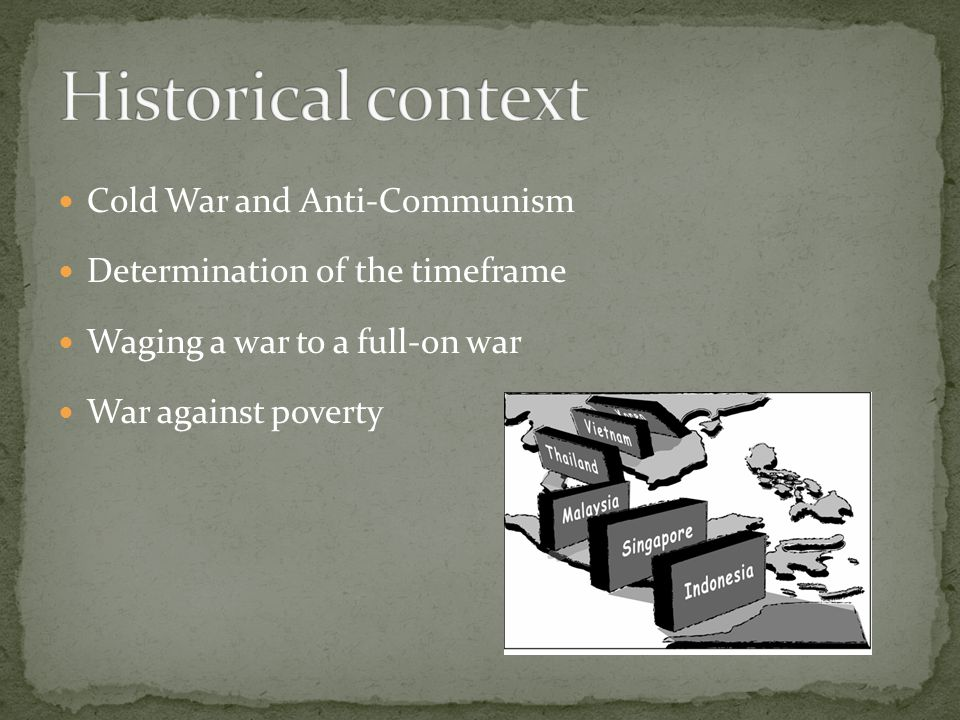 Cold War and Anti-Communism Determination of the timeframe Waging a war to a full-on war War against poverty