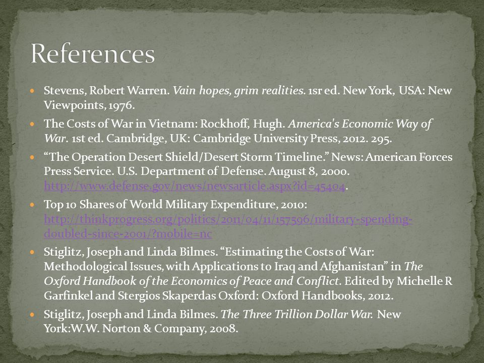 Stevens, Robert Warren. Vain hopes, grim realities. 1sr ed. New York, USA: New Viewpoints, 1976. The Costs of War in Vietnam: Rockhoff, Hugh. America'