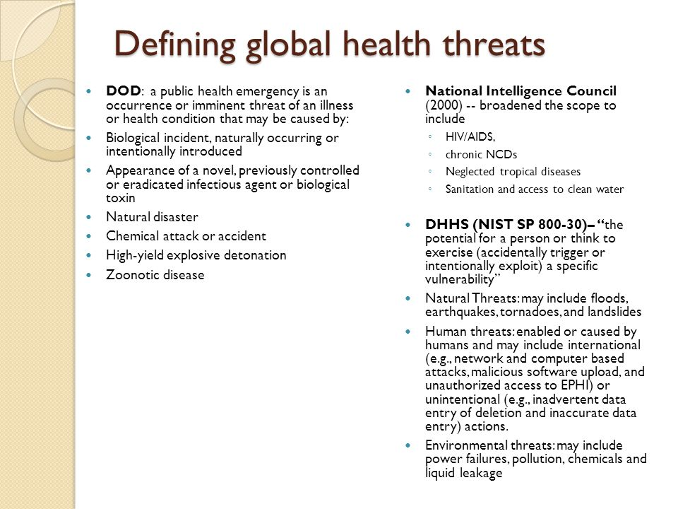 Defining global health threats DOD: a public health emergency is an occurrence or imminent threat of an illness or health condition that may be caused