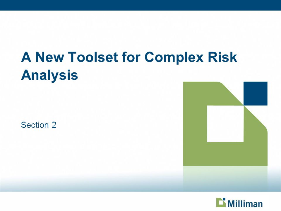 A New Toolset for Complex Risk Analysis Section 2