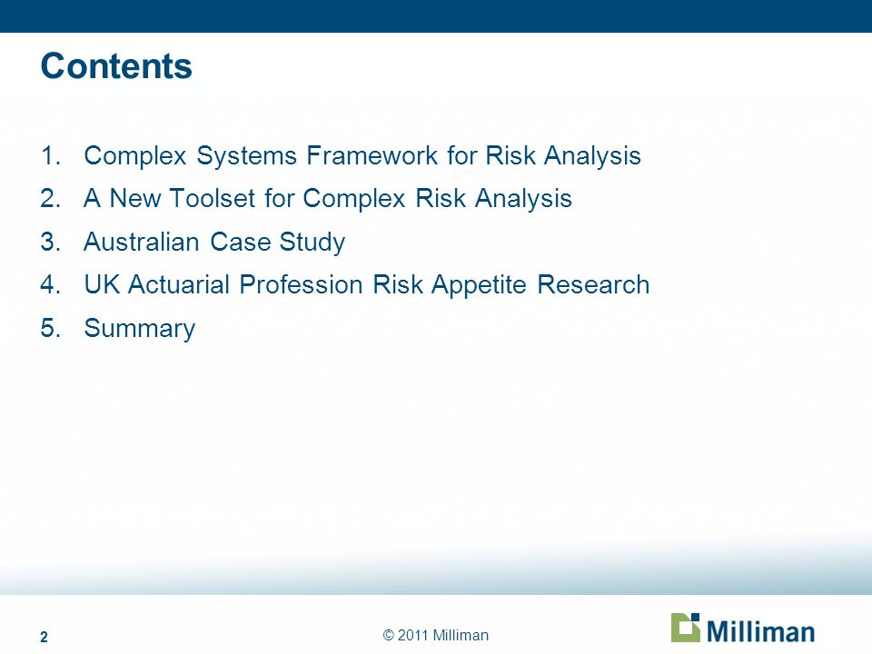 2 © 2011 Milliman Contents 1.Complex Systems Framework for Risk Analysis 2.A New Toolset for Complex Risk Analysis 3.Australian Case Study 4.UK Actuar