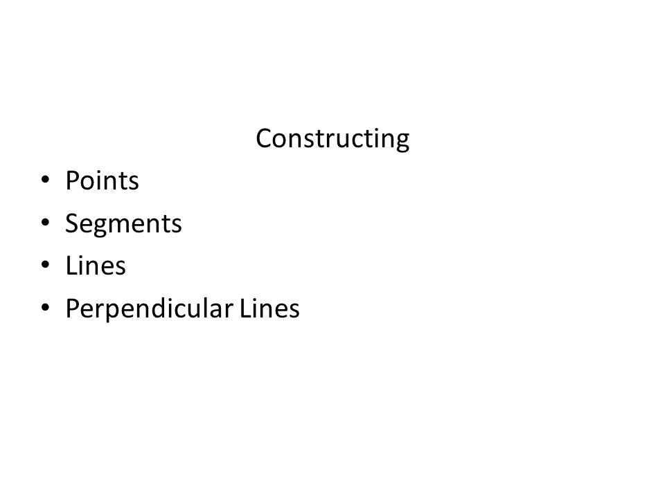 Constructing Points Segments Lines Perpendicular Lines