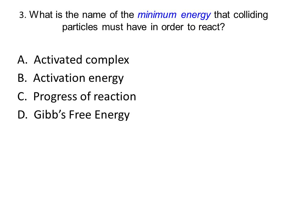 14.Which of the following systems has the highest entropy: A.