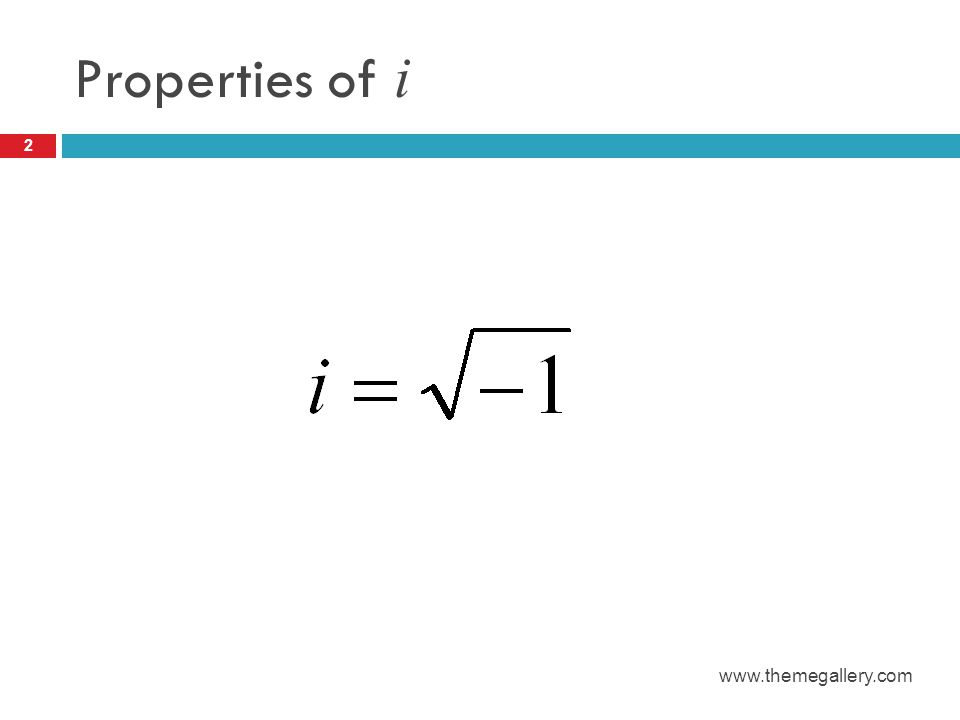 Properties of i 2 www.themegallery.com