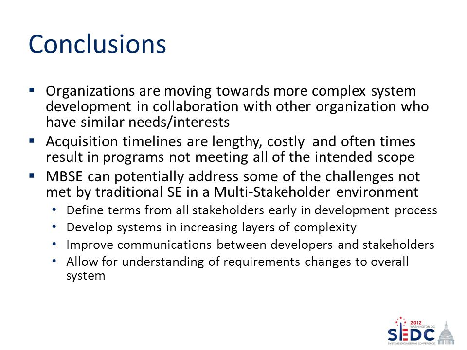 Conclusions Organizations are moving towards more complex system development in collaboration with other organization who have similar needs/interests