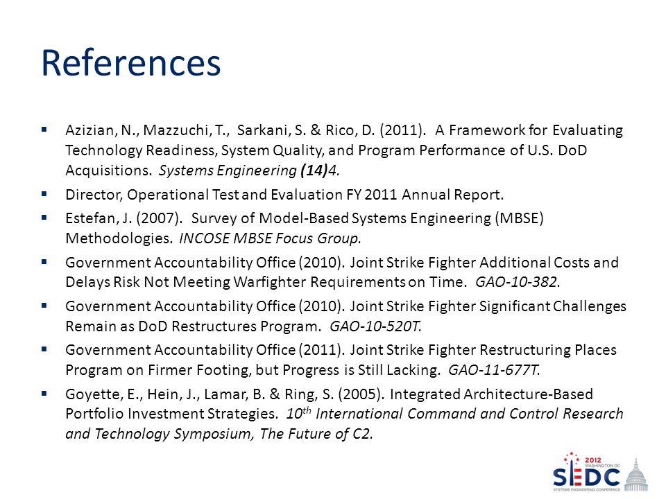 References Azizian, N., Mazzuchi, T., Sarkani, S.& Rico, D.
