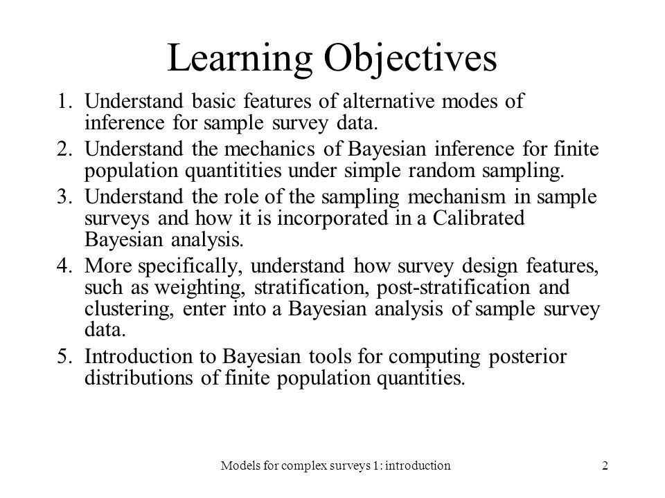 Models for complex sample designs53 Ignoring the data collection process The likelihood ignoring the data-collection process is based on the model for Y alone with likelihood: The corresponding posteriors for and are: When the full posterior reduces to this simpler posterior, the data collection mechanism is called ignorable for Bayesian inference about.