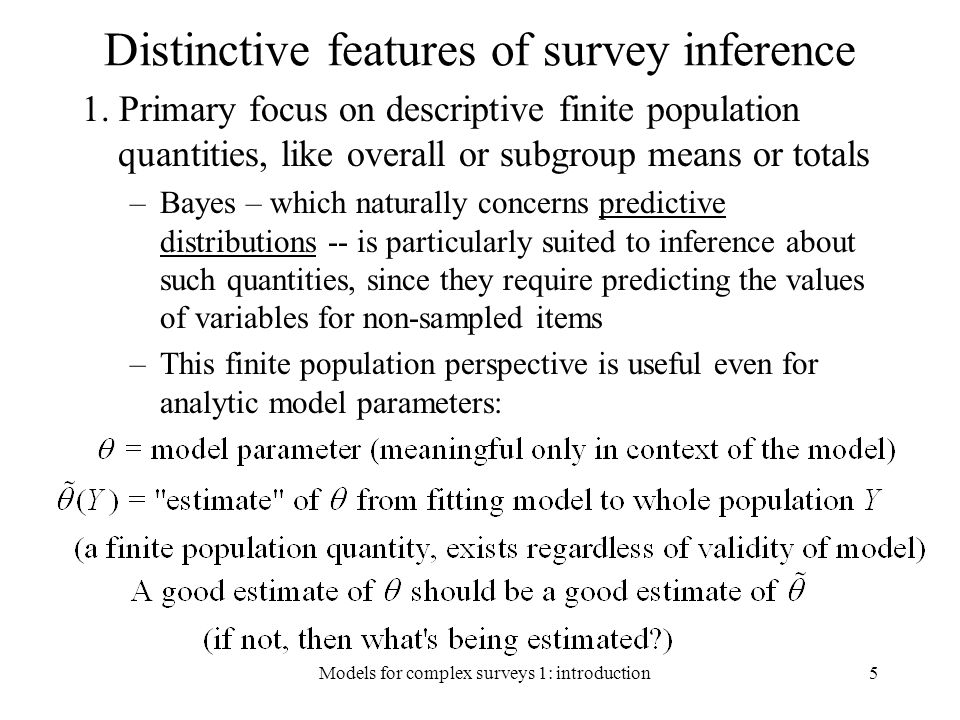 2.5 Bayesian Nonparametric Inference Population: All possible distinct values: Model: Prior: Mean and Variance: 46Models for complex surveys: simple random sampling