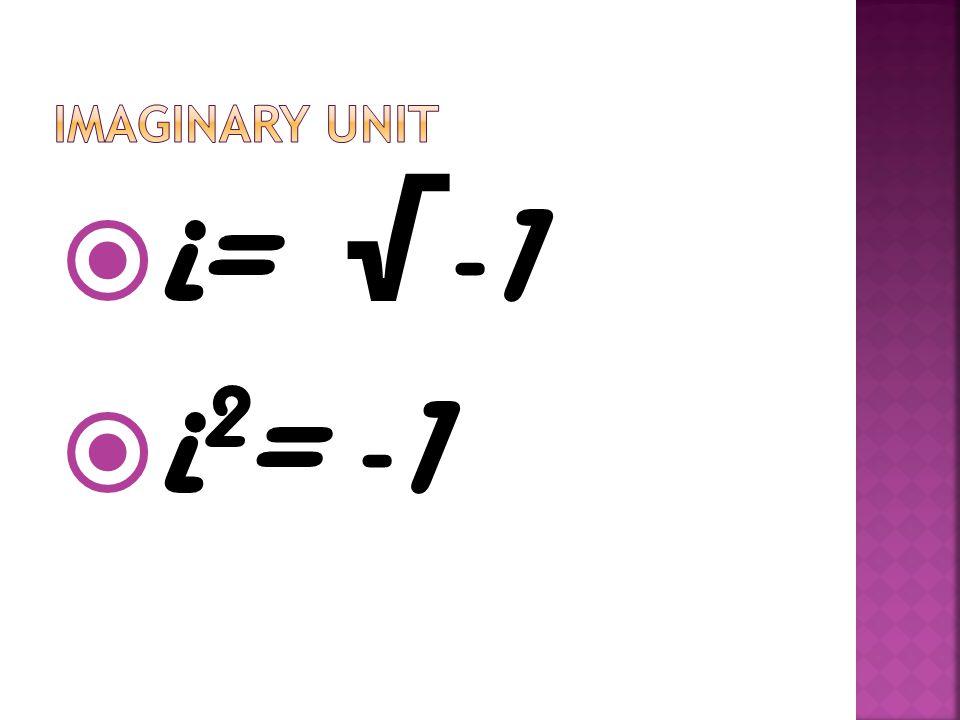 i= -1 i 2 = -1
