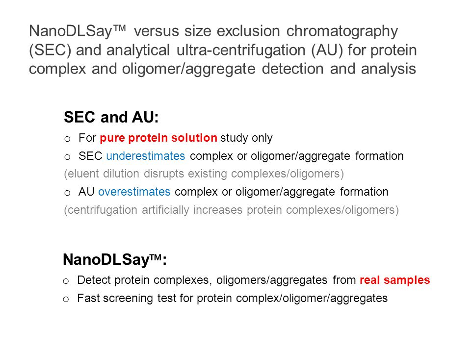 NanoDLSay versus size exclusion chromatography (SEC) and analytical ultra-centrifugation (AU) for protein complex and oligomer/aggregate detection and