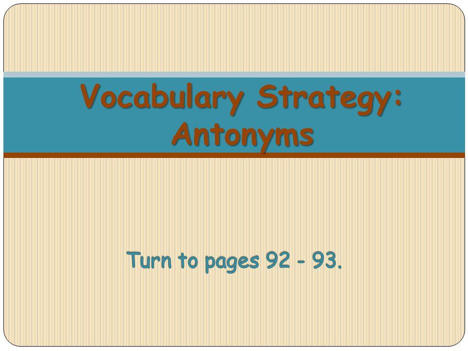 Vocabulary Strategy: Antonyms
