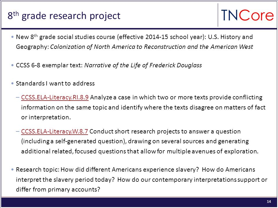 14 8 th grade research project New 8 th grade social studies course (effective 2014-15 school year): U.S.
