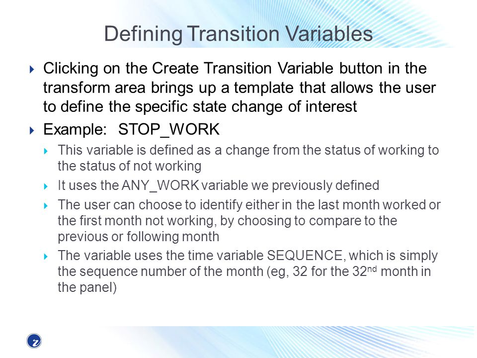 Defining Transition Variables Clicking on the Create Transition Variable button in the transform area brings up a template that allows the user to def