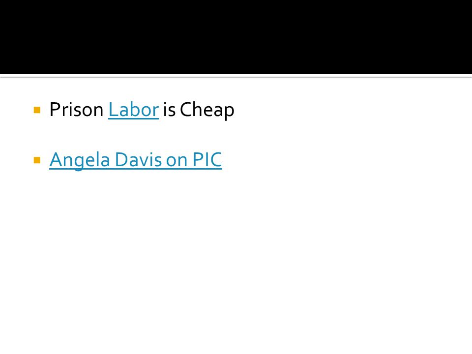 Prison Labor is CheapLabor Angela Davis on PIC