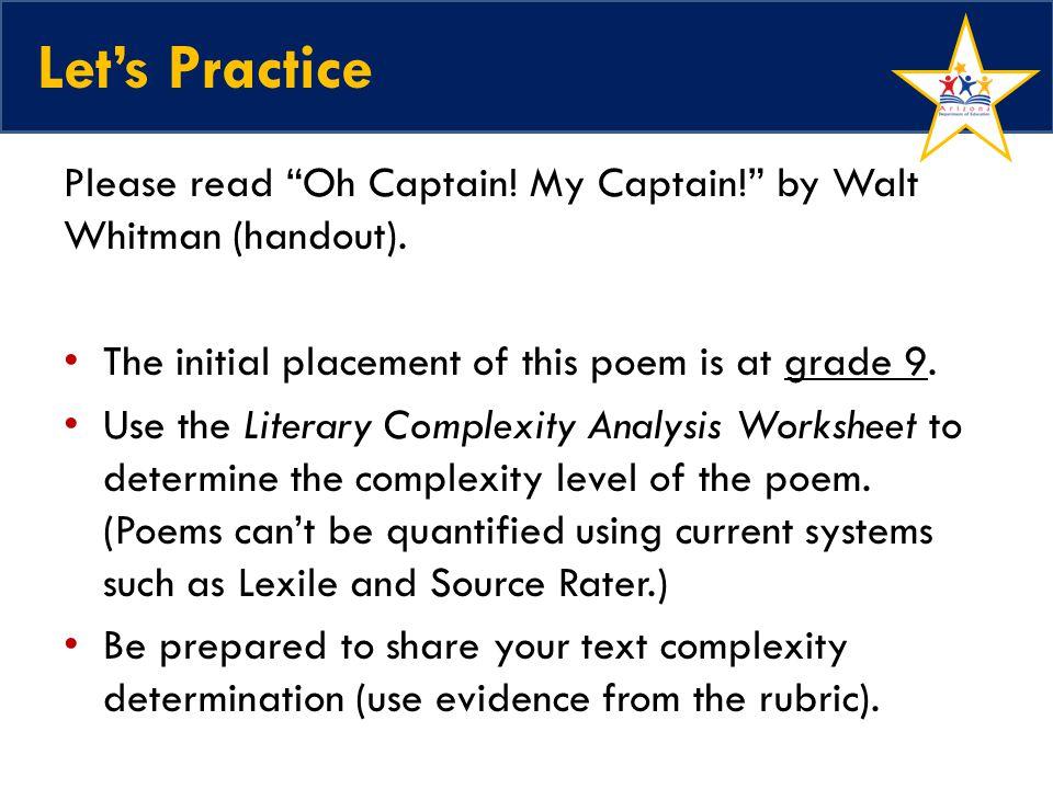 Lets Practice Please read Oh Captain. My Captain.