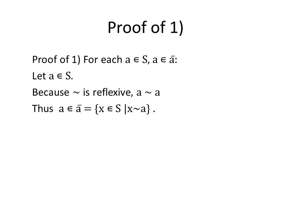 Proof of 1) Proof of 1) For each a S, a a̅: Let a S.