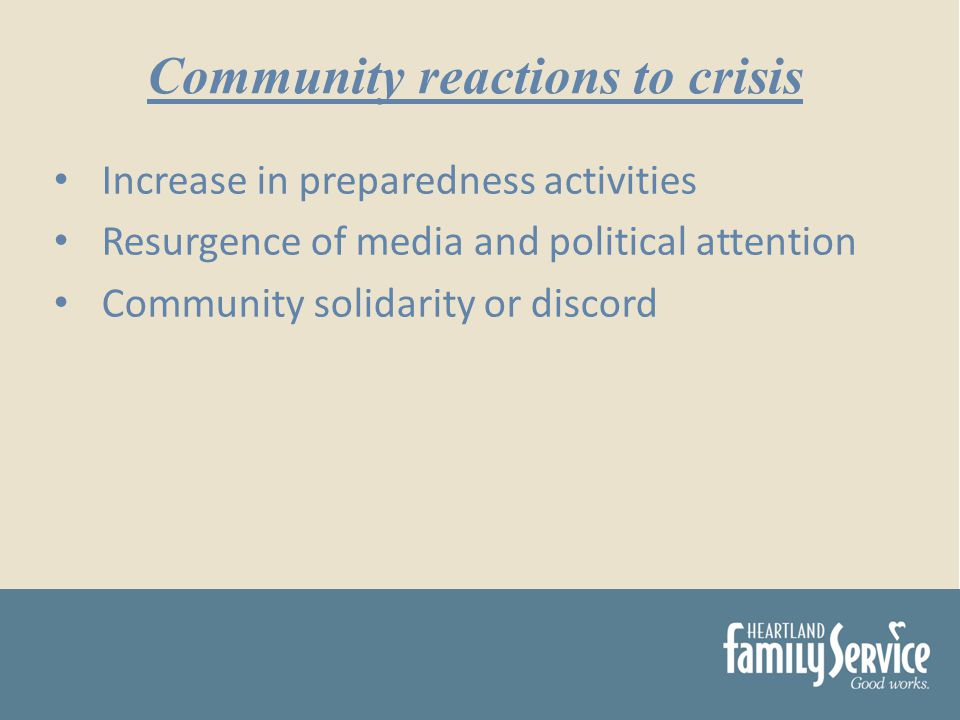 Increase in preparedness activities Resurgence of media and political attention Community solidarity or discord Community reactions to crisis