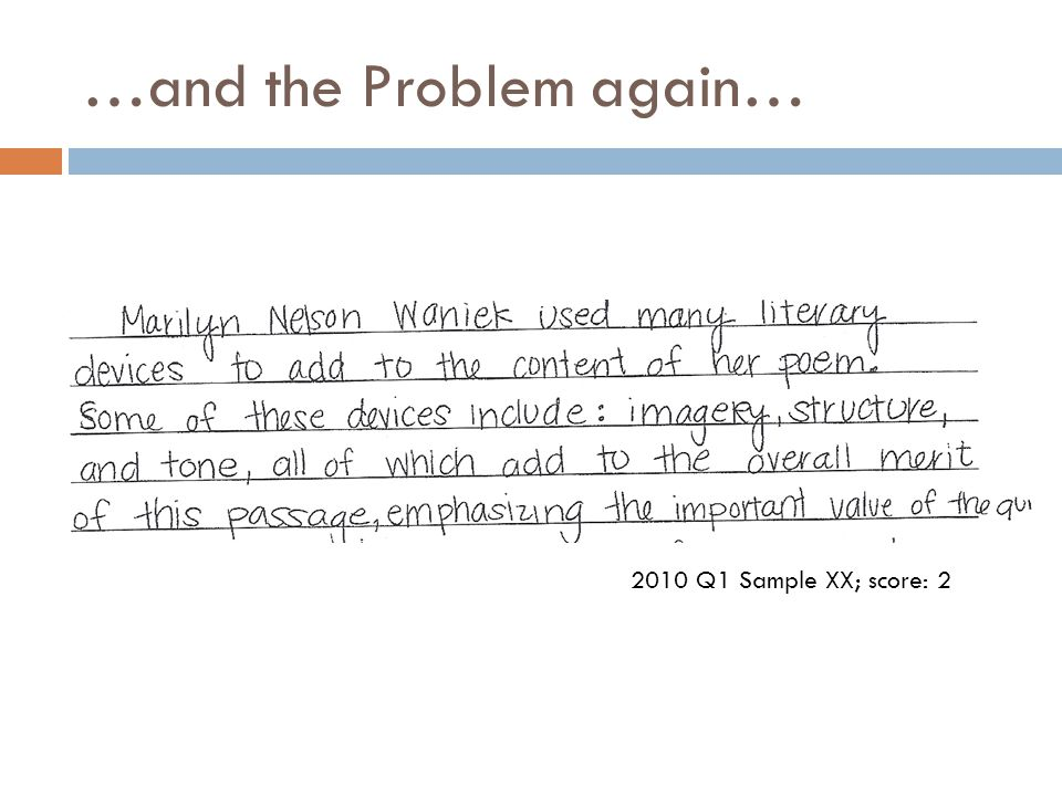 …and the Problem again… 2010 Q1 Sample XX; score: 2