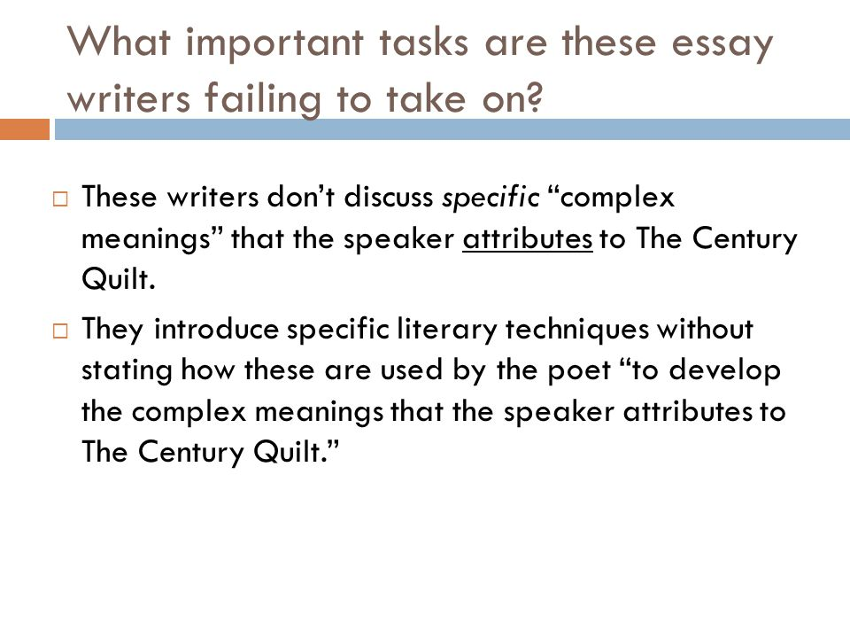 What important tasks are these essay writers failing to take on? These writers dont discuss specific complex meanings that the speaker attributes to T