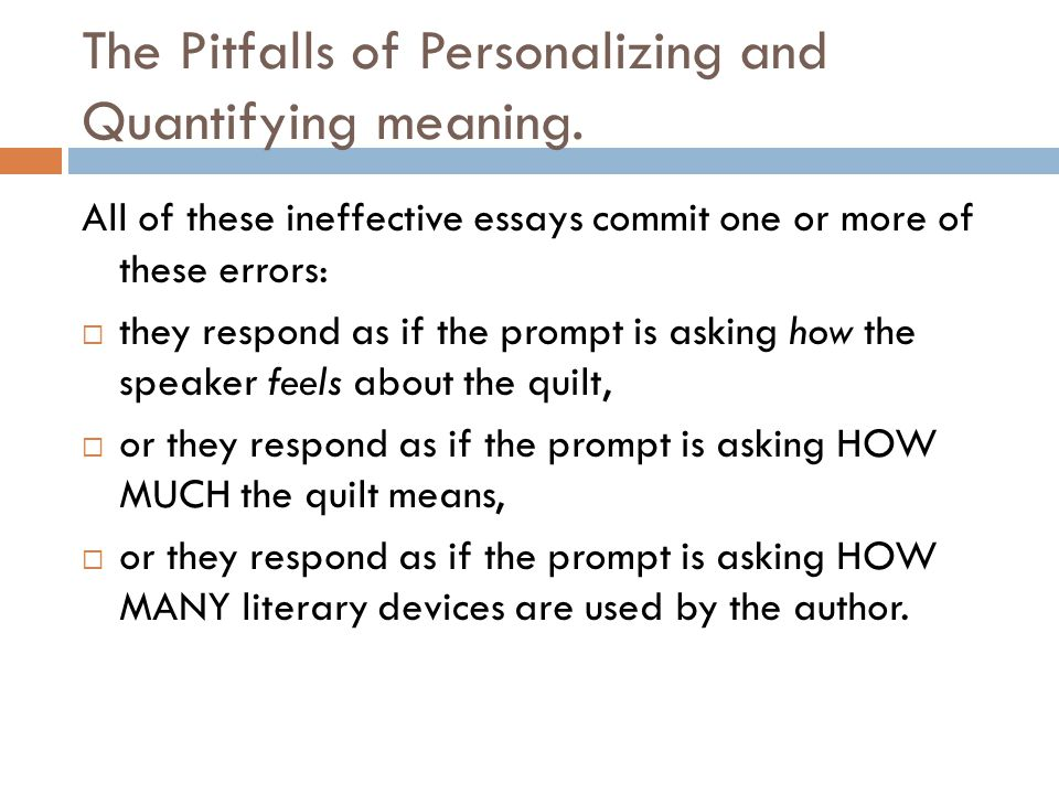 The Pitfalls of Personalizing and Quantifying meaning. All of these ineffective essays commit one or more of these errors: they respond as if the prom