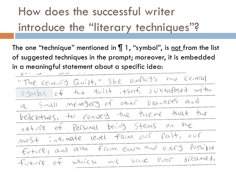 How does the successful writer introduce the literary techniques? The one technique mentioned in ¶ 1, symbol, is not from the list of suggested techni