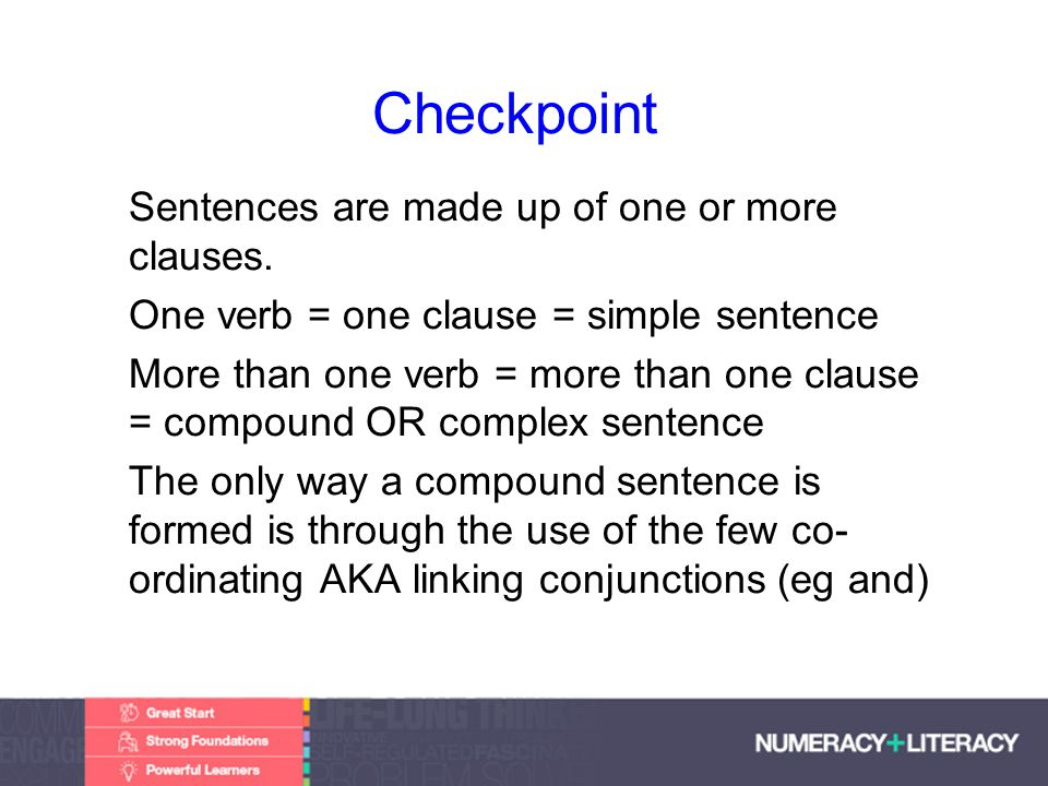 Faculty of Edit this on the Slide MasterThe University of Adelaide Checkpoint Sentences are made up of one or more clauses.