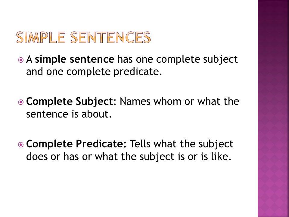Complete SubjectComplete Predicate Some peopletravel.