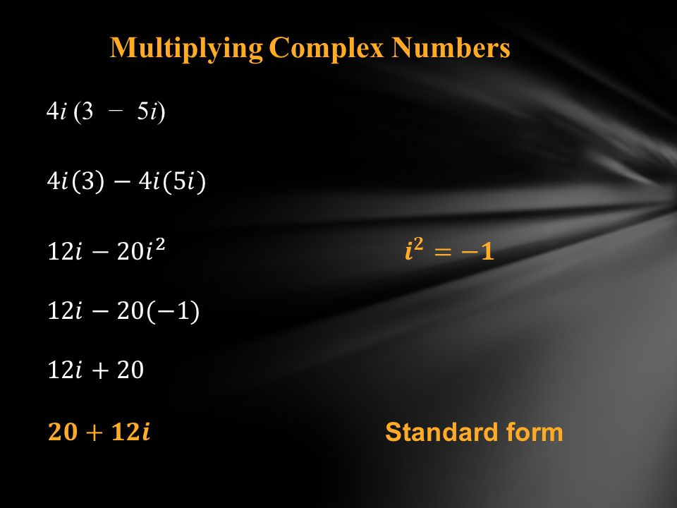 Multiplying Complex Numbers 4i (3 5i) Standard form