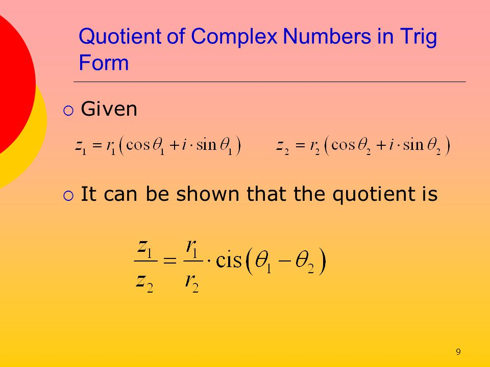 10 Try It Out Try the following operations using trig form Convert answers to standard form