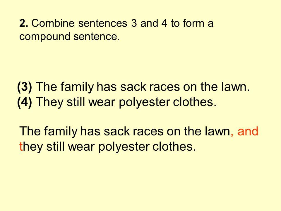 2.Combine sentences 3 and 4 to form a compound sentence.