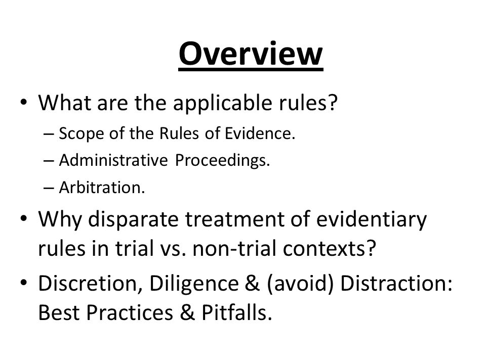 Overview What are the applicable rules.– Scope of the Rules of Evidence.