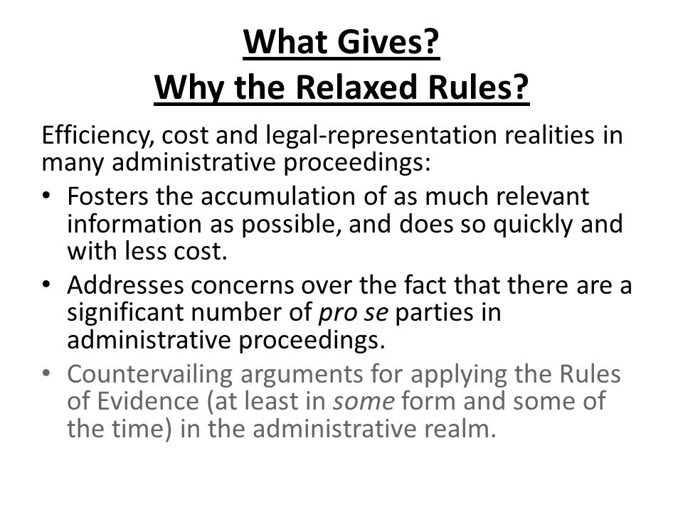 What Gives.Why the Relaxed Rules.