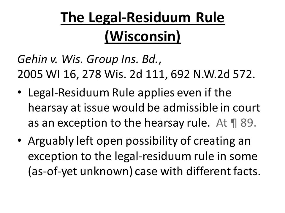 The Legal-Residuum Rule (Wisconsin) Gehin v. Wis.