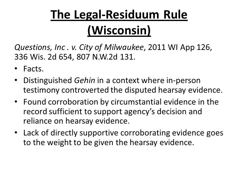 The Legal-Residuum Rule (Wisconsin) Questions, Inc.