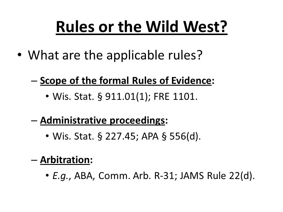 Rules or the Wild West.What are the applicable rules.