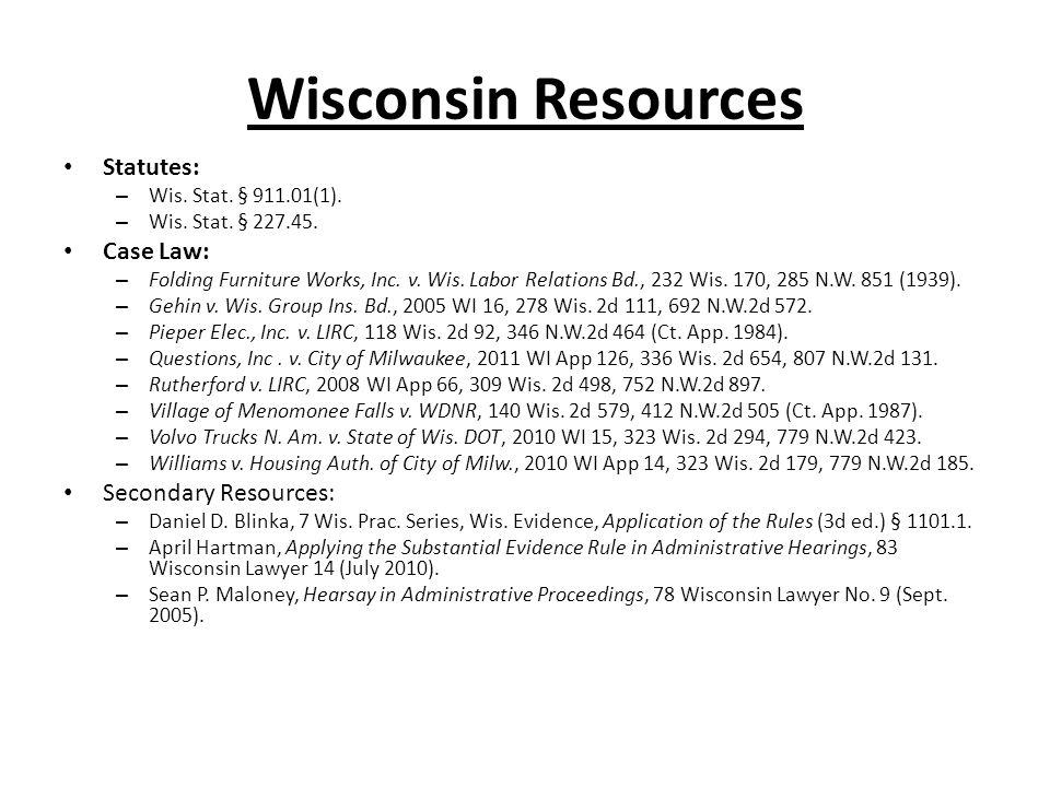 Wisconsin Resources Statutes: – Wis.Stat. § 911.01(1).